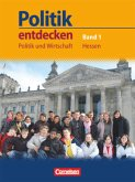 Politik entdecken 7. Schuljahr Schülerbuch. Politik und Wirtschaft Hessen