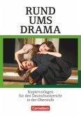 Rund ums Drama. Kopiervorlagen für den Deutschunterricht in der Oberstufe. Kopiervorlagen