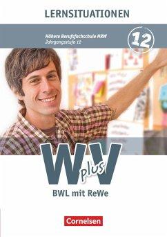 W plus V - Höhere Berufsfachschule Band 2: 12. Jahrgangsstufe - Nordrhein-Westfalen - BWL mit Rechnungswesen - Fritz, Christian;Lange, Susanne;Morgenstern, Ute