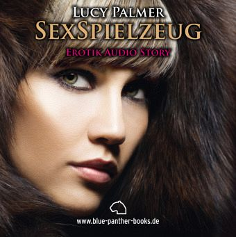 SexSpielzeug, Erotik Audio Story, Erotisches Hörbuch, 1 Audio-CD - Palmer, Lucy