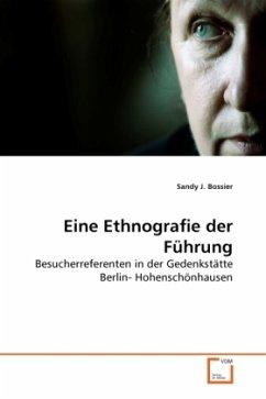 Eine Ethnografie der Führung - Bossier, Sandy J.
