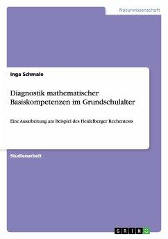 Diagnostik mathematischer Basiskompetenzen im Grundschulalter - Schmale, Inga