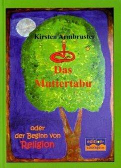 Das Muttertabu oder der Beginn von Religion - Armbruster, Kirsten