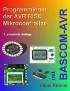 Programmieren der AVR RISC Microcontroller mit BASCOM-AVR - Kühnel, Claus
