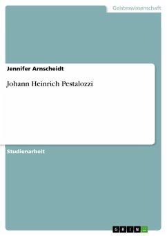 Johann Heinrich Pestalozzi - Arnscheidt, Jennifer