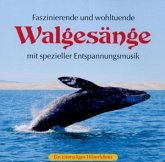 Faszinierende und wohltuende Walgesänge, 1 Audio-CD