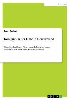 Königinnen der Lüfte in Deutschland - Probst, Ernst