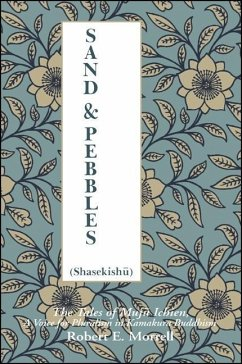 Sand and Pebbles: The Tales of Muju Ichien, a Voice for Pluralism in Kamakura Buddhism - Morrell, Robert E.