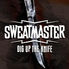 Dig Up The Knife - Sweatmaster
