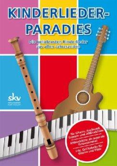 Kinderlieder-Paradies, für Gitarre, Keyboard, Sopran- und Altblockflöte, Spielpartitur u. Einzelstimme
