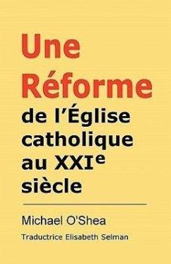 Rforme de L'Glise Catholique Au Xxie Sicle? - O'Shea, Michael