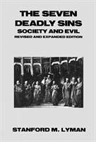 The Seven Deadly Sins: Society and Evil - Lyman, Stanford M.