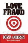 Love Fraud: How Marriage to a Sociopath Fulfilled My Spiritual Plan