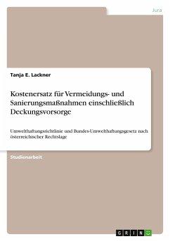 Kostenersatz für Vermeidungs- und Sanierungsmaßnahmen einschließlich Deckungsvorsorge - Lackner, Tanja E.