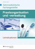 Praxisorganisation und -verwaltung für Zahnmedizinische Fachangestellte. Arbeitsheft