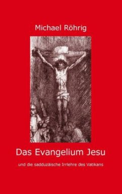 Das Evangelium Jesu - Röhrig, Michael