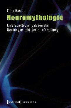 Neuromythologie - Hasler, Felix