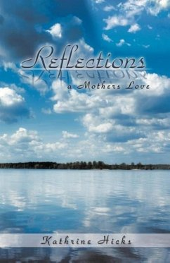 Reflections: A Mother's Love - Hicks, Kathrine