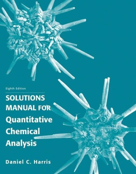 Download solution Manual For Quantitative Chemical analysis