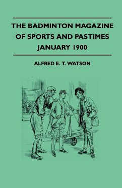 The Badminton Magazine Of Sports And Pastimes - January 1900 - Containing Chapters On