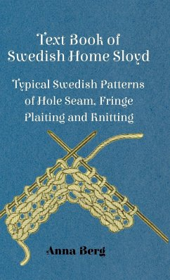 Swedish Knitting Pattern Books : Text Book Of Swedish Home Sloyd - Typical Swedish Patterns Of Hole Seam, Frin...