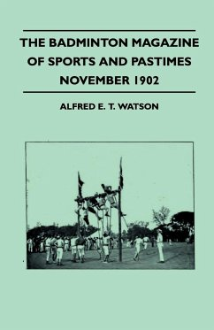 The Badminton Magazine of Sports and Pastimes - November 1902 - Containing Chapters On