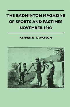 The Badminton Magazine of Sports and Pastimes - November 1903 - Containing Chapters on