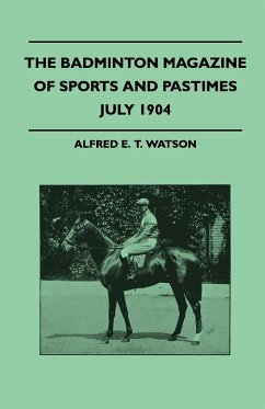 The Badminton Magazine Of Sports And Pastimes - July 1904 - Containing Chapters On