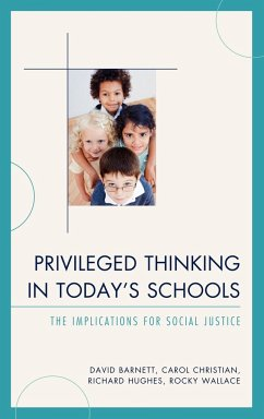 Privileged Thinking in Today's Schools - Barnett, David; Christian, Carol J. Ed. D; Hughes, Richard