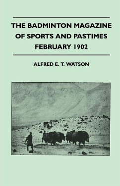 The Badminton Magazine of Sports and Pastimes - February 1902 - Containing Chapters On