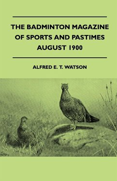 The Badminton Magazine Of Sports And Pastimes - August 1900 - Containing Chapters On