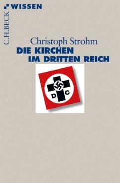Die Kirchen im Dritten Reich - Strohm, Christoph
