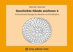 Geschickte Hände zeichnen 4 - Pauli, Sabine; Kisch, Andrea