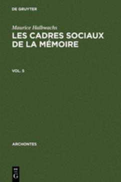 Les cadres sociaux de la mémoire - Halbwachs, Maurice