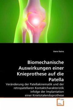 Biomechanische Auswirkungen einer Knieprothese auf die Patella - Kainz, Hans