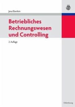 Betriebliches Rechnungswesen und Controlling - Eberlein, Jana
