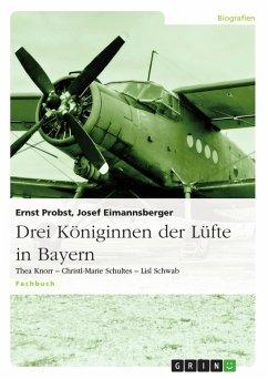 Drei Königinnen der Lüfte in Bayern - Probst, Ernst Eimannsberger, Josef