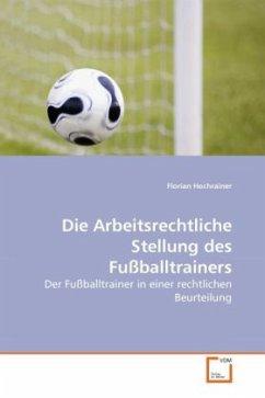 Die Arbeitsrechtliche Stellung des Fußballtrainers