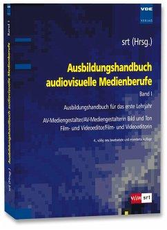 Ausbildungshandbuch audiovisuelle Medienberufe Bd.I