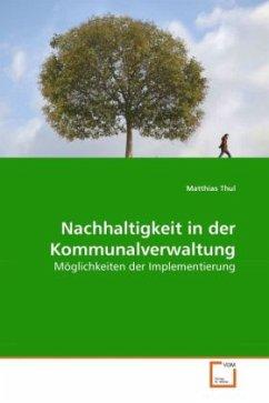 Nachhaltigkeit in der Kommunalverwaltung - Thul, Matthias