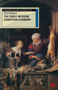 The Early Modern European Economy - Musgrave, Peter