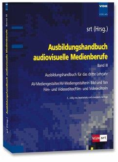 Ausbildungshandbuch audiovisuelle Medienberufe Bd.III