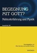 Begegnung mit Gott? - Herausgeber: Serwaty, Alois Nicolay, Joachim