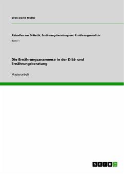 Die Ernährungsanamnese in der Diät- und Ernährungsberatung - Müller, Sven-David
