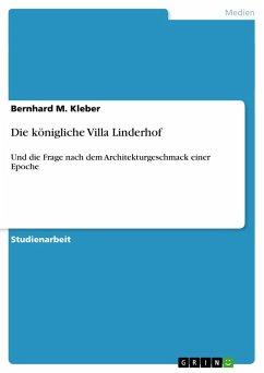 Die königliche Villa Linderhof - Kleber, Bernhard M.