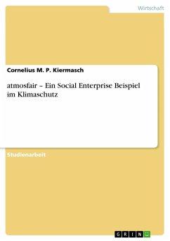 atmosfair - Ein Social Enterprise Beispiel im Klimaschutz - Kiermasch, Cornelius M. P.