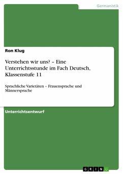 Verstehen wir uns? - Eine Unterrichtsstunde im Fach Deutsch, Klassenstufe 11 - Klug, Ron