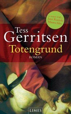 Totengrund / Jane Rizzoli Bd.8 - Gerritsen, Tess