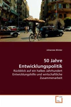 50 Jahre Entwicklungspolitik - Winter, Johannes
