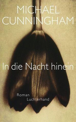 """Michael Cunningham """"In die Nacht hinein"""""""